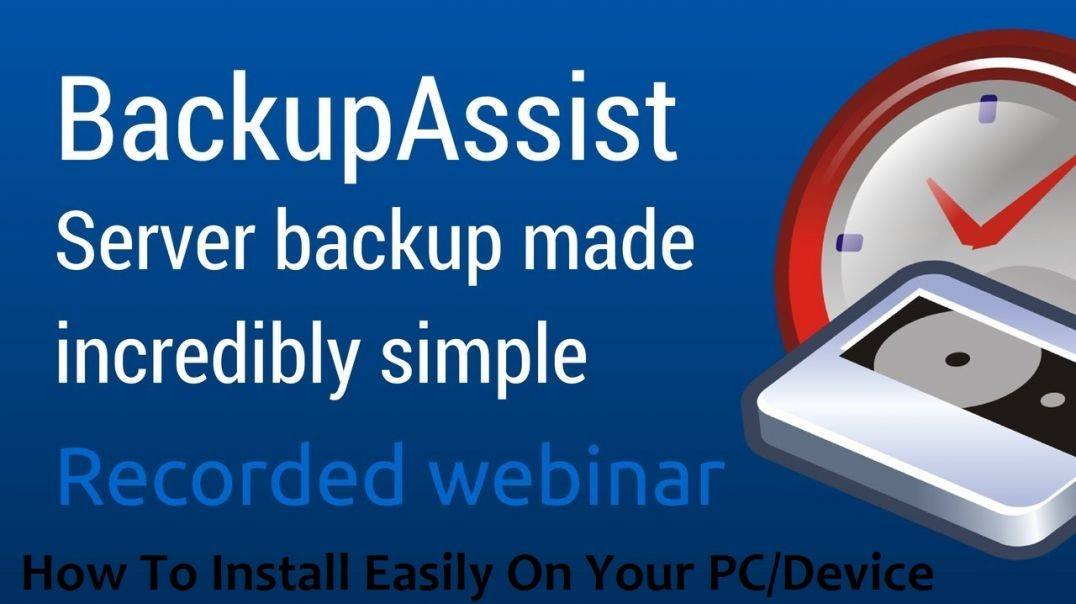How To Install BackupAssist Desktop 11.1.0 With Full Version